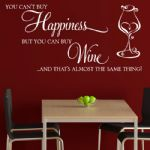 You Can't Buy Happiness But You Can Buy Wine~ Wall sticker / decals